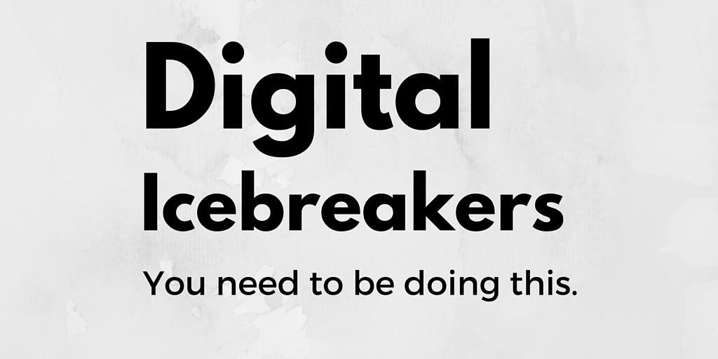 Digital Icebreakers