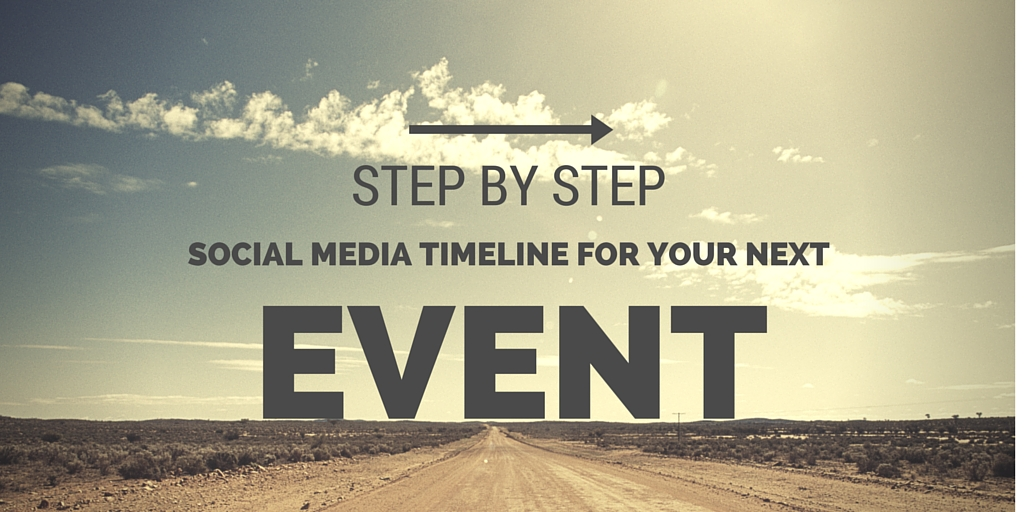 Step By Step Social Media Timeline For Your Next Event