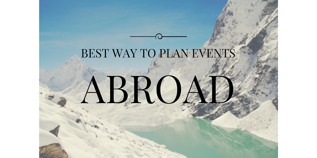 Best way to plan events abroad