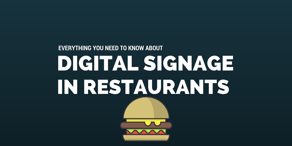 Everything You Need To Know About Digital Signage In Restaurants