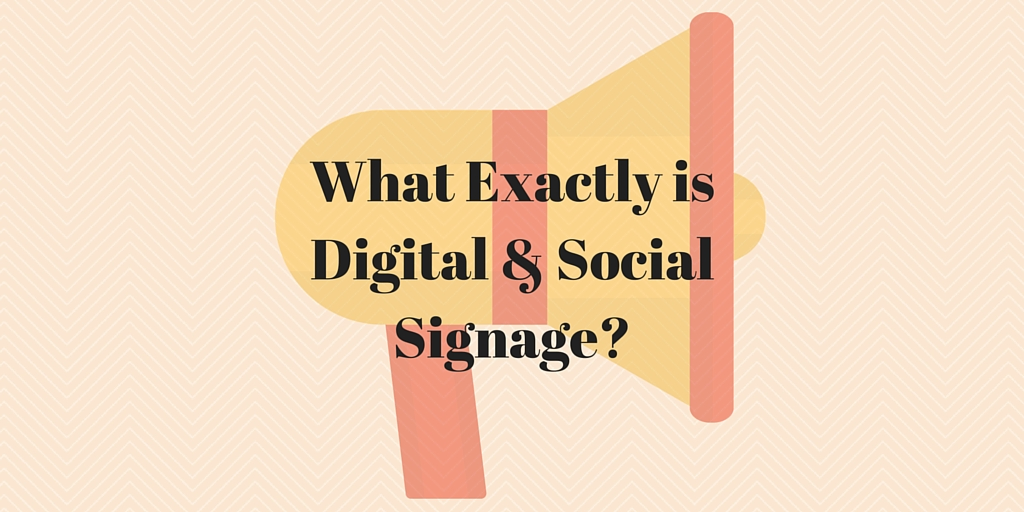 What Exactly Is Digital & Social Signage