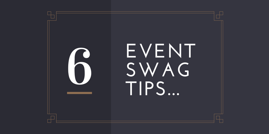 6 Event Swag Tips